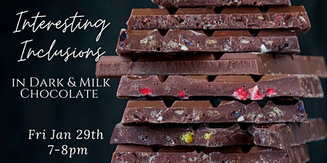 Interesting Inclusions in Dark and Milk Chocolate (Virtual) tickets