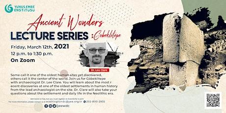 Ancient Wonders Lecture Series: Göbeklitepe tickets