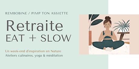 Retraite EAT + SLOW Cuisine, Yoga & Nature billets
