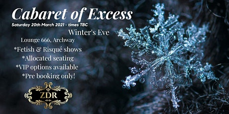 Cabaret of Excess - Winter's Eve tickets