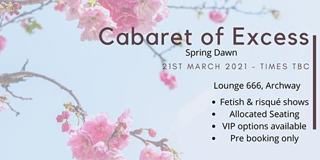 Cabaret of Excess - Spring Dawn tickets