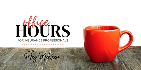Office Hours for Insurance Professionals with Meg McKeen tickets
