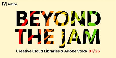 Beyond the Jam: Creative Cloud Libraries and Stock Workshop tickets