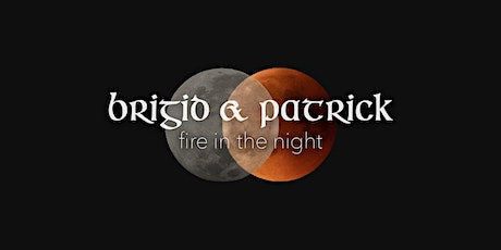 Brigid and Patrick: Fire in the Night tickets