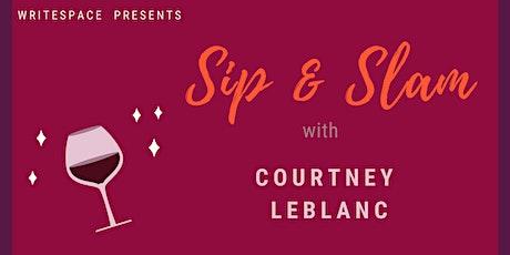 Sip & Slam: Courtney LeBlanc tickets