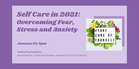 Self Care in 2021: Overcoming Fear, Stress and Anxiety - ONLINE ingressos