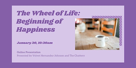 The Wheel of Life: Beginning of Happiness  - ONLINE CLASS ingressos
