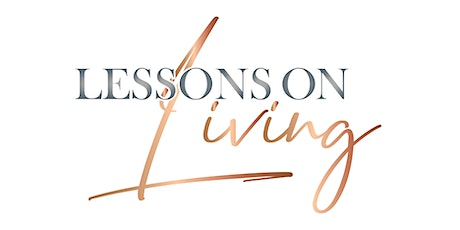 LESSONS ON LIVING: Book Club & Bible Study Series tickets