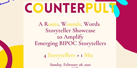 COUNTERpult: A Roots. Wounds. Words. Storyteller Showcase (February 2021) tickets