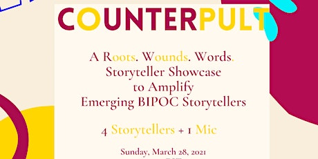 COUNTERpult: A Roots. Wounds. Words. Storyteller Showcase (March 2021) tickets