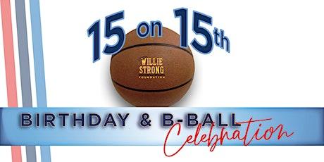 15 on 15th:  Willie's Birthday Celebration tickets