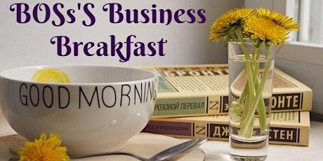 BOSs'S Business Breakfast (Online & Free) tickets
