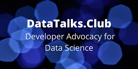 Developer Advocacy for Data Science tickets