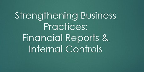 Strengthening Business Practices: Financial Reports  and Internal Controls tickets