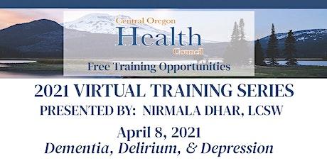Nirmala Dhar, LCSW Training Series:  Dementia, Delirium, & Depression tickets