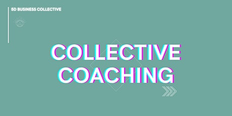 Collective Coaching: A Mastermind for Conscious Business Owners tickets