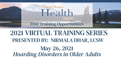Nirmala Dhar, LCSW Training Series:  Hoarding Disorders in Older Adults tickets