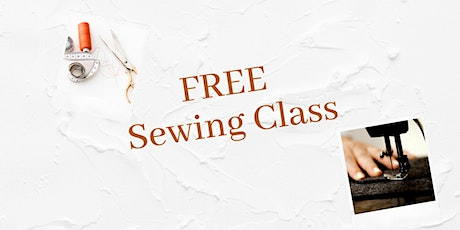 Learn to Sew for Free! Build a New Skill & Pursue Your Passion Today tickets