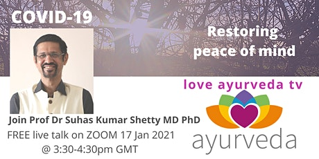 COVID-19  Restoring peace of mind, the Ayurvedic way with Dr Suhas ShettyMD tickets