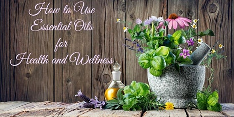How to Use Essential Oils for Health and Wellness tickets