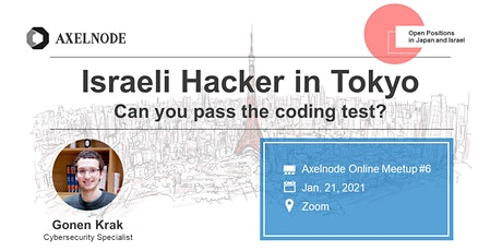 Israeli Hacker in Tokyo: can you pass the coding test?|Axelnode #6 tickets