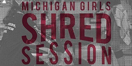 Michigan Girls Shred Session tickets