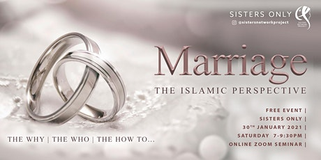 FREE EVENT| MARRIAGE IN ISLAM: The why, the who and the how to... tickets