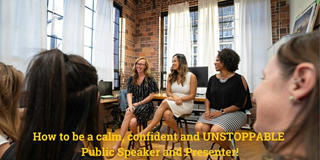 How to be a calm, confident and UNSTOPPABLE public speaker and presenter! tickets