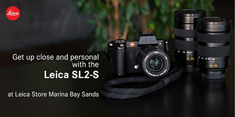 Leica SL2-S Test Drive @ Leica Store Marina Bay Sands tickets