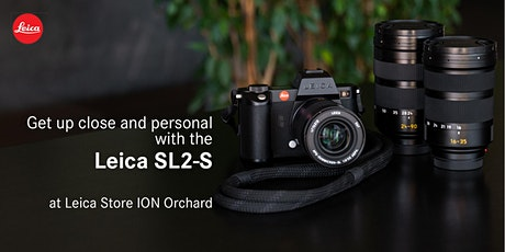 Leica SL2-S Test Drive @ Leica Store ION Orchard tickets