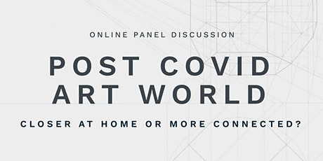 Online Panel Discussion – Post–Covid Art Wrold tickets