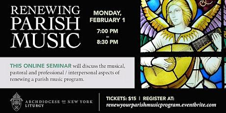 Renewing Your Parish Music Program Webinar! tickets