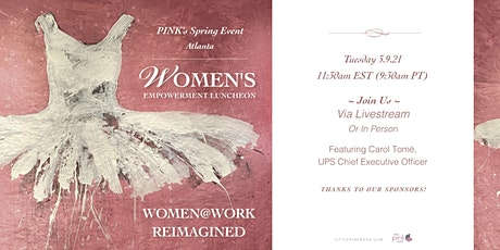 PINK's Spring 2021 Women's Empowerment Event Featuring UPS CEO  Carol Tomé tickets