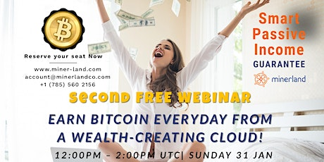 Earn Bitcoin every day from a wealth-creating cloud! Second Webinar tickets