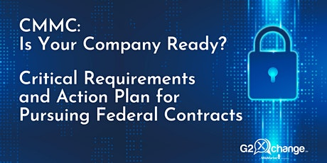 CMMC: Is Your Company Ready? Critical Requirements and Action Plan tickets