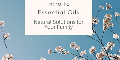 Introduction to Essential Oils - natural solutions for your family tickets