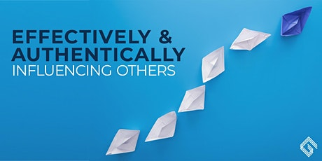 Effectively and Authentically Influencing Others tickets
