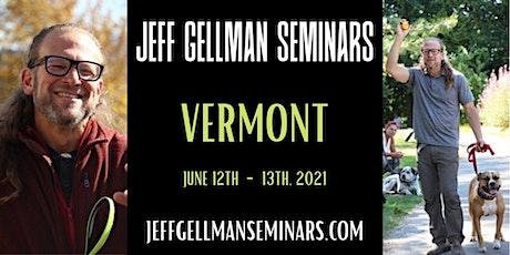 Vermont- Jeff Gellman's Dog Training Seminar tickets