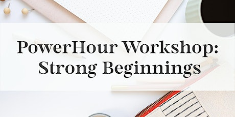 PowerHour Workshop: Strong Beginnings tickets
