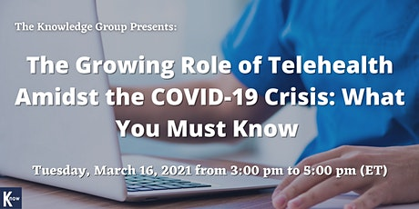 The Growing Role of Telehealth Amidst the COVID-19 Crisis tickets