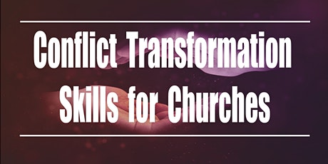 Conflict Transformation Skills for Churches tickets