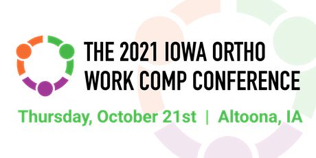 2021 Iowa Ortho Workers' Compensation Conference tickets