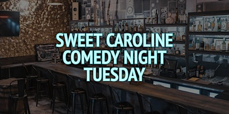 Sweet Caroline Comedy Night (Tuesday) tickets
