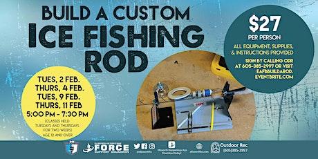 EAFB Build A Custom Ice Fishing Rod tickets