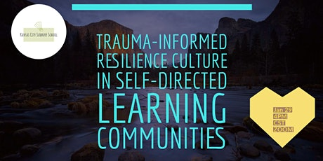 Trauma Informed Resilience Culture for Self-Directed Learning Communities tickets