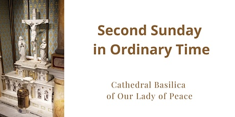 January 17 Sunday Masses at the Cathedral Basilica of Our Lady of Peace tickets