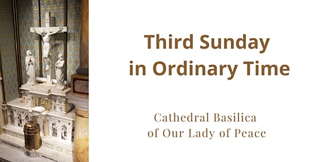 January 24 Sunday Masses at the Cathedral Basilica of Our Lady of Peace tickets