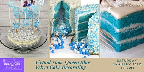 Snow Queen's Blue Velvet Cake Decorating Virtual Workshop tickets