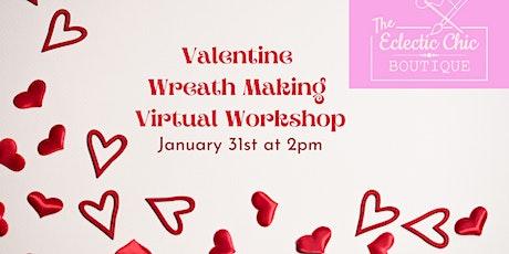 Valentine Wreath Making Virtual Class tickets
