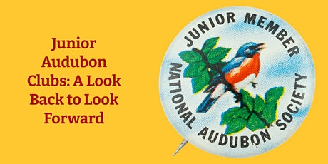 New Date: Junior Audubon Clubs: A Look Back To Look Forward tickets